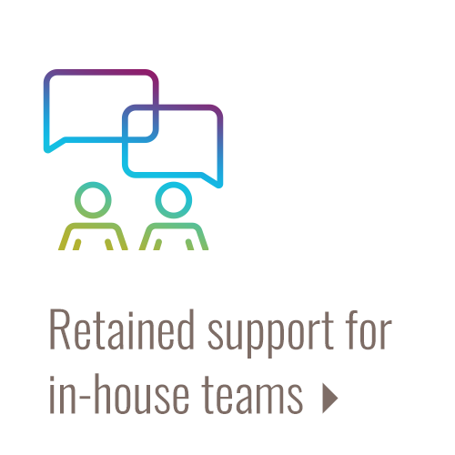 Retained support for in-house teams